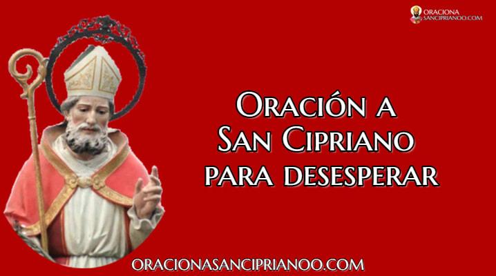 plegarias A San Cipriano Para Desesperar