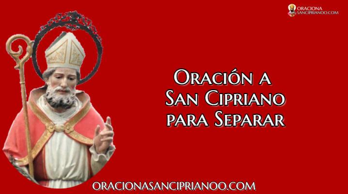 Oración A San Cipriano Para Separar