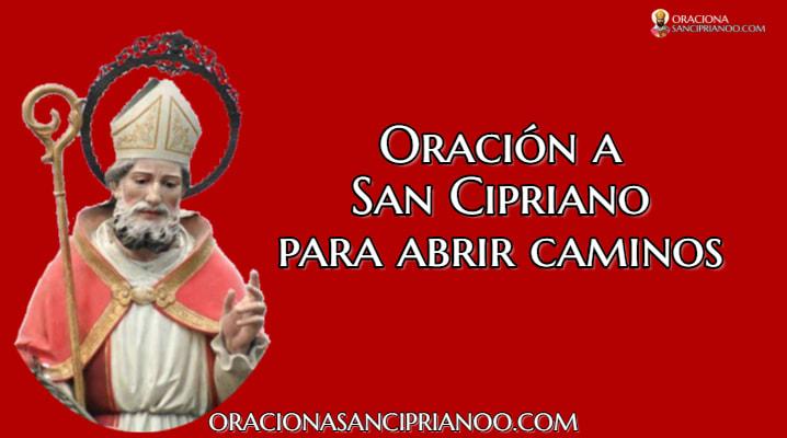 Oración A San Cipriano Para Abrir Caminos