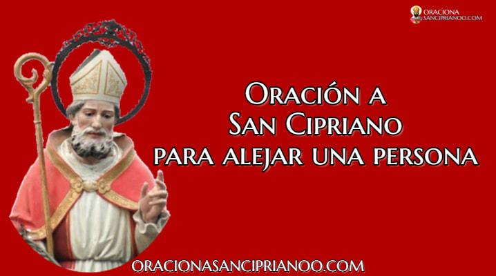 Oración A San Cipriano Para Alejar Una Persona