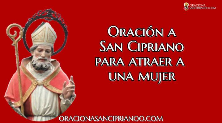 Oración a San Cipriano para encantar a una mujer