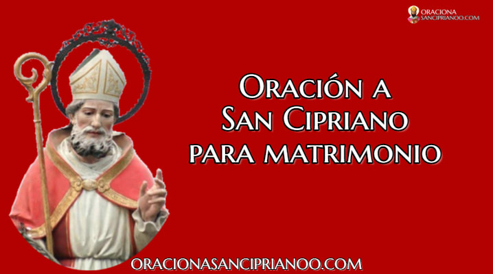Oración A San Cipriano Para Matrimonio