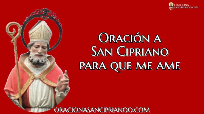 Oración a San Cipriano para me adore