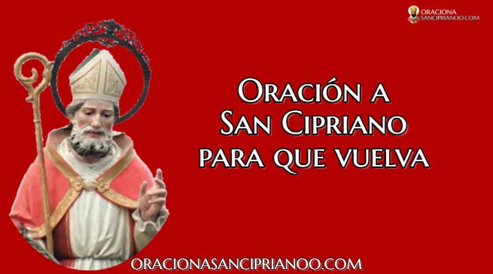 Oración a San Cipriano para que regrese