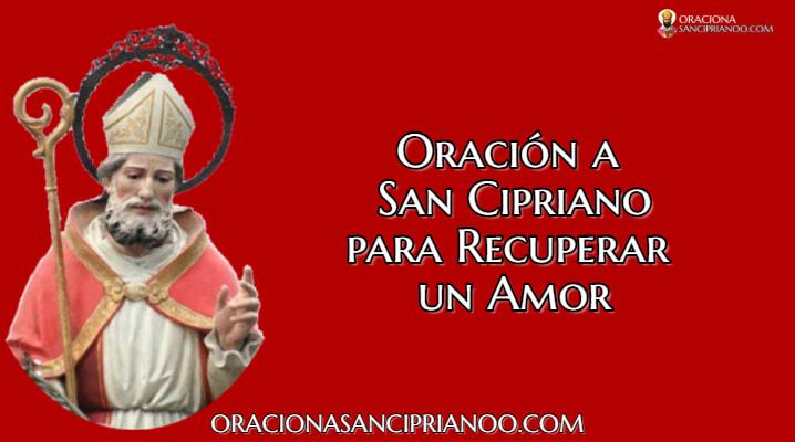Oracion a San Cipriano para recuperar un amor