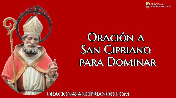 Rezo a San Cipriano para dominar