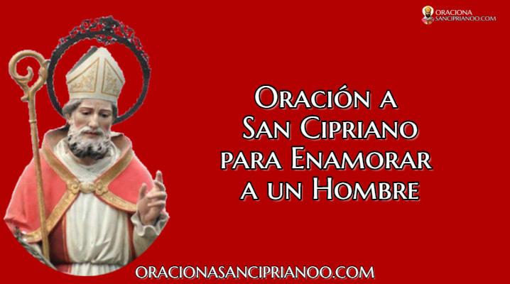 Oración A San Cipriano Para Enamorar A Un Hombre